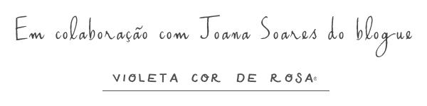 Em coalboração com Joana Soares do bloque: Violeta cor de rosa